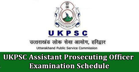 UKPSC Assistant Prosecuting Officer Examination Schedule