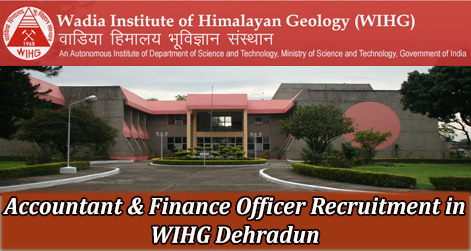 Accountant & Finance Officer Recruitment in WIHG Dehradun