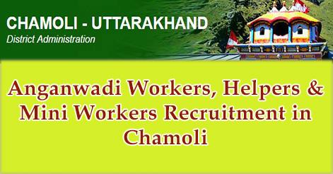 Anganwadi Workers, Helpers & Mini Workers Recruitment in Chamoli