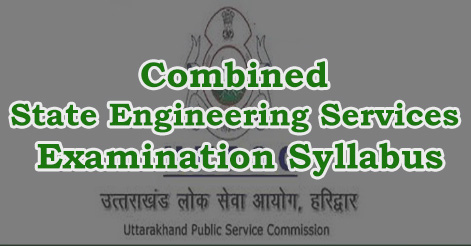 Combined State Engineering Services Examination Syllabus