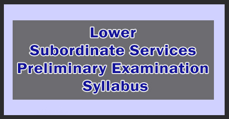 Lower Subordinate Services Preliminary Examination Syllabus
