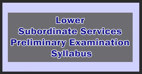 Lower Subordinate Services Preliminary Examination Syllabus