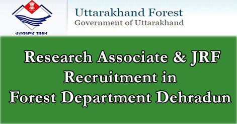 Research Associate & Junior Research Fellow Recruitment in Forest Department Dehradun