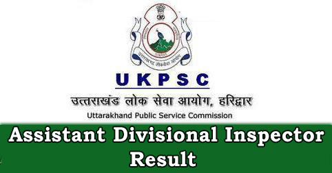 UKPSC Assistant Divisional Inspector Result
