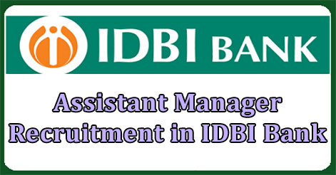 Assistant Manager Recruitment in IDBI Bank