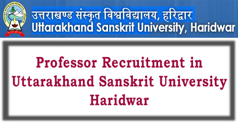Professor Recruitment in Uttarakhand Sanskrit University Haridwar
