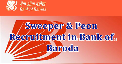Sweeper & Peon Recruitment in Bank of Baroda