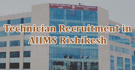 Technician Recruitment in AIIMS Rishikesh