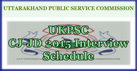 UKPSC CJ-JD 2015 Interview Schedule