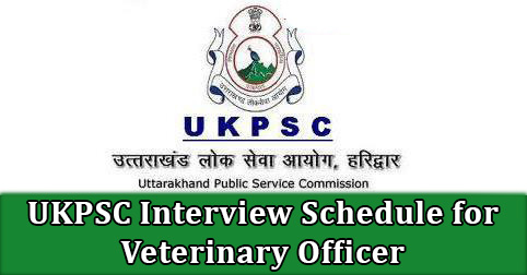 UKPSC Interview Schedule for Veterinary Officer