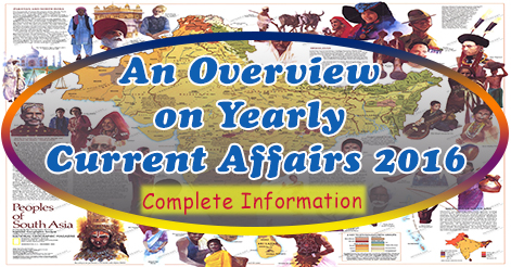 An Overview on Yearly Current Affairs 2016