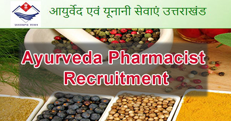 Ayurveda Pharmacist Recruitment in Ayurvedic & Unani Sevayen Uttarakhand