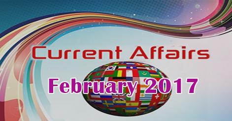 Current Affairs : February 2017