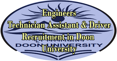 Engineers, Technician, Assistant & Driver Recruitment in Doon University