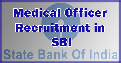 Medical Officer Recruitment in State Bank of India (SBI)