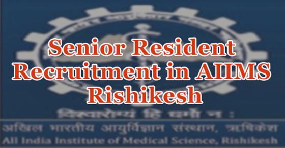 Senior Resident Recruitment in AIIMS Rishikesh
