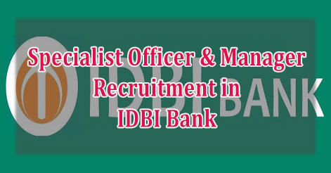 Specialist Officer & Manager Recruitment in IDBI Bank