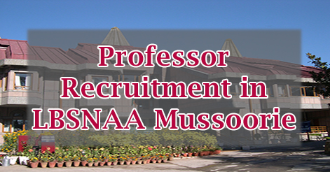 Professor Recruitment in LBSNAA Mussoorie