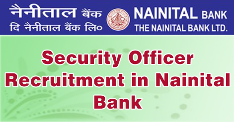 Security Officer Recruitment in Nainital Bank