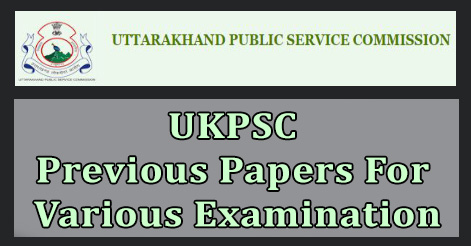 UKPSC Previous Papers For Various Examination