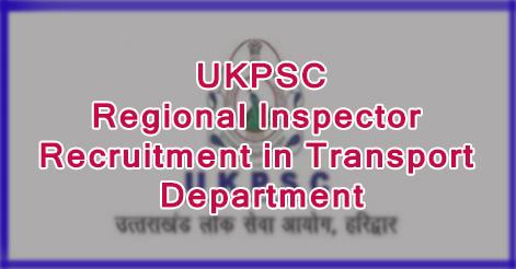 UKPSC Regional Inspector Recruitment in Transport Department