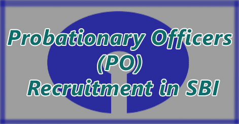 Probationary Officers (PO) Recruitment in SBI