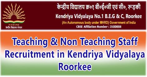 Teaching & Non Teaching Staff Recruitment in Kendriya Vidyalaya Roorkee