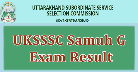 UKSSSC Samuh G or Group C Exam Result
