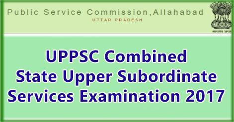 UPPSC Combined State Upper Subordinate Services Examination 2017