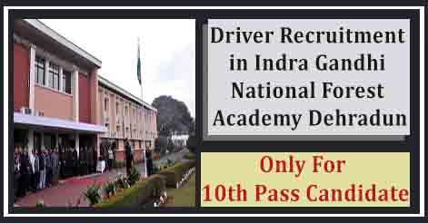 Driver Recruitment in Indra Gandhi National Forest Academy Dehradun