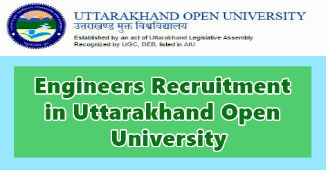 Engineers Recruitment in Uttarakhand Open University