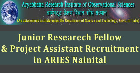 Junior Researech Fellow & Project Assistant Recruitment in ARIES Nainital