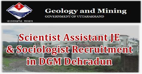 Scientist, Assistant JE & Sociologist Recruitment in DGM Dehradun