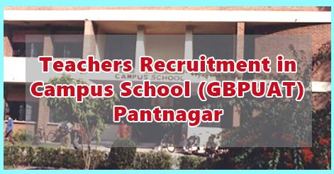 Teachers Recruitment in Campus School (GBPUAT) Pantnagar