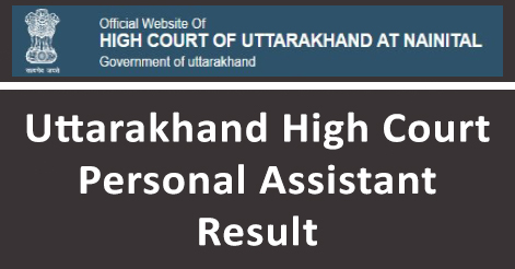 Uttarakhand High Court Personal Assistant Result