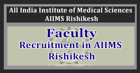 Faculty Recruitment in AIIMS Rishikesh