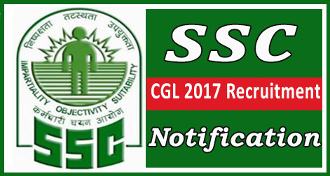 SSC CGL 2017 Recruitment Notification