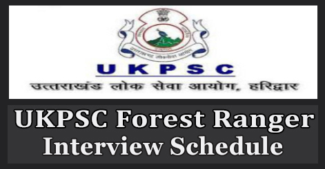 UKPSC Forest Ranger Interview Schedule