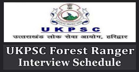 UKPSC Forest Ranger Interview Schedule