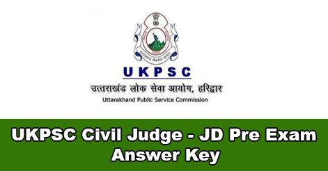 Uttarakhand Civil Judge (JD) Pre Exam 2018 Answer Key