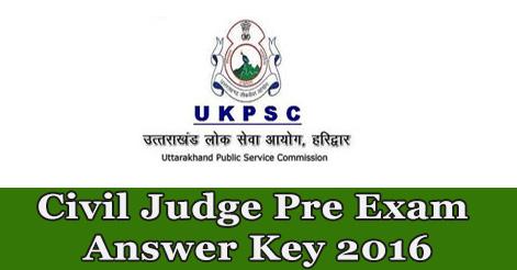 Uttarakhand Civil Judge Pre Exam Answer Key 2016
