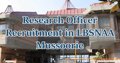 Research Officer Recruitment in LBSNAA Mussoorie