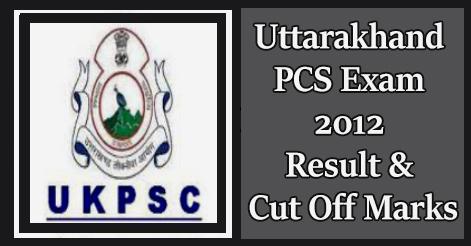Uttarakhand PCS Exam 2012 Result
