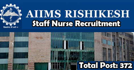 Staff Nurse Recruitment in AIIMS Rishikesh