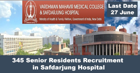 345 Senior Residents Recruitment in Safdarjung Hospital
