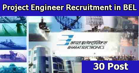 Project Engineer Recruitment in BEL