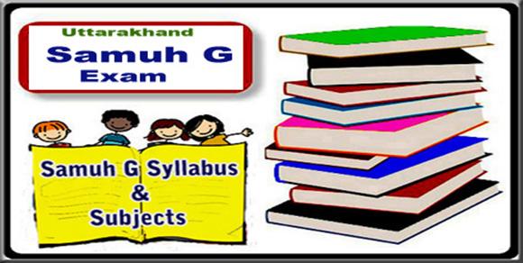 Uttarakhand Samuh G Syllabus