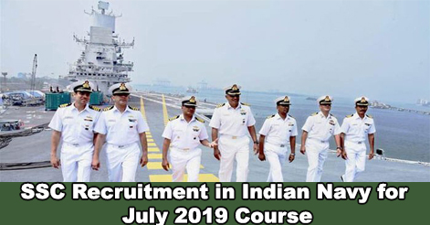 SSC Recruitment in Indian Navy for July 2019 Course