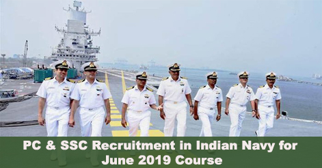 Short Service & Permanent Commission Recruitment in Indian Navy for June 2019 Course