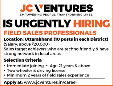 Field Sales Professionals Recruitment in JC Ventures Uttarakhand